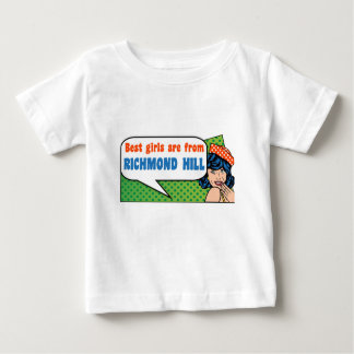 Best girls are from Richmond Hill Baby T-Shirt