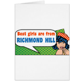 Best girls are from Richmond Hill Card