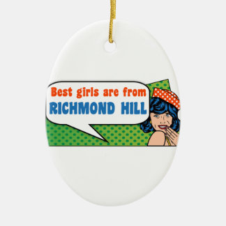 Best girls are from Richmond Hill Ceramic Ornament