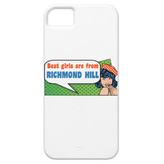 Best girls are from Richmond Hill iPhone 5 Cases