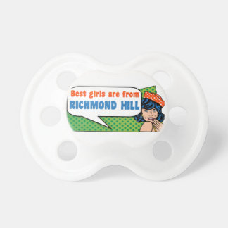 Best girls are from Richmond Hill Pacifier