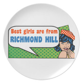 Best girls are from Richmond Hill Plate