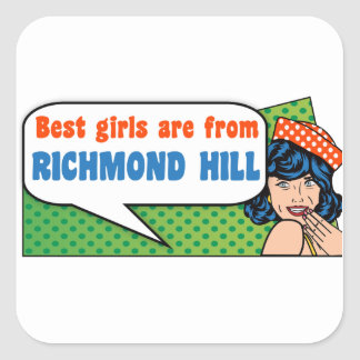 Best girls are from Richmond Hill Square Sticker