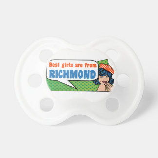 Best girls are from Richmond Pacifier