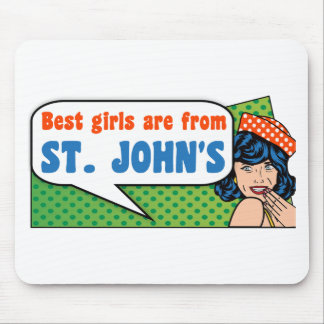 Best girls are from St. John's Mouse Pad