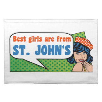 Best girls are from St. John's Placemat