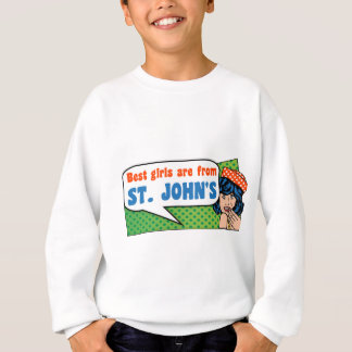 Best girls are from St. John's Sweatshirt