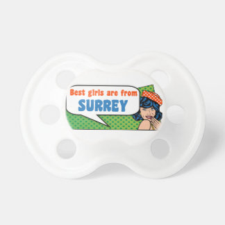 Best girls are from Surrey Pacifier