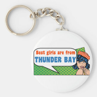 Best girls are from Thunder Bay Basic Round Button Keychain