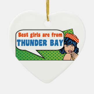 Best girls are from Thunder Bay Ceramic Ornament