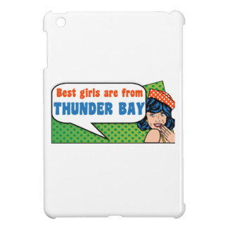 Best girls are from Thunder Bay iPad Mini Cover