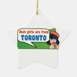 Best girls are from Toronto Ceramic Ornament