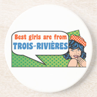 Best girls are from Trois-Rivières Coaster