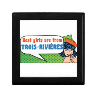 Best girls are from Trois-Rivières Gift Box