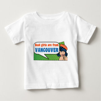 Best girls are from Vancouver Baby T-Shirt