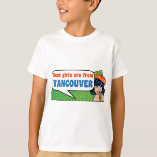 Best girls are from Vancouver T-Shirt