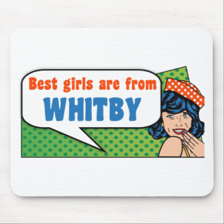 Best girls are from Whitby Mouse Pad
