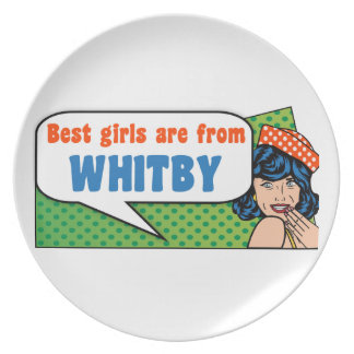 Best girls are from Whitby Plate