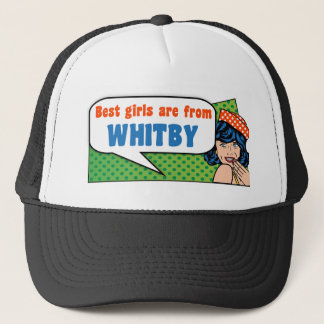 Best girls are from Whitby Trucker Hat
