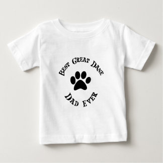 best great dane dad ever baby T-Shirt