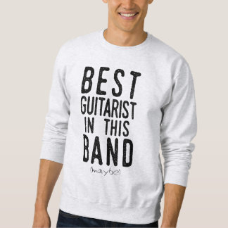 Best Guitarist (maybe) (blk) Sweatshirt