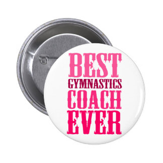 Best Gymnastics Coach Ever 2 Inch Round Button