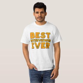 Best Interviewer Ever shirt