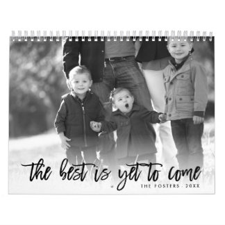 Best is Yet to Come Photo Calendar