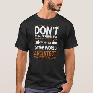 Best Job in the world Architect T-Shirt