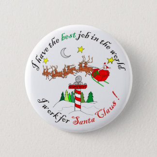 Best Job in the Worlk at the North Pole 2 Inch Round Button