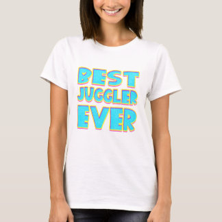 Best juggler ever T-Shirt