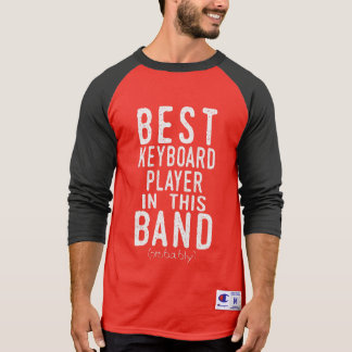 Best Keyboard Player (probably) (wht) T-Shirt