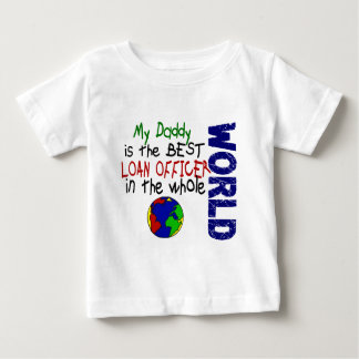 Best Loan Officer In World 2 (Daddy) Baby T-Shirt