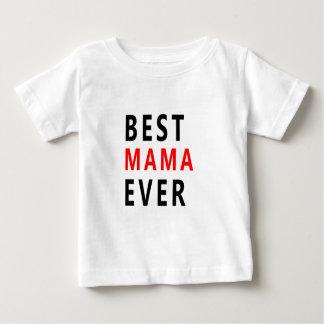 Best Mama Ever(3) Baby T-Shirt