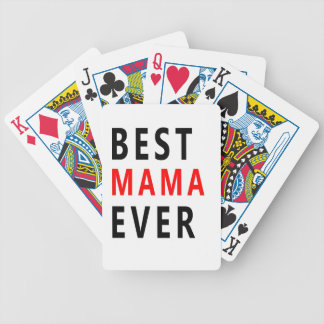 Best Mama Ever(3) Bicycle Playing Cards