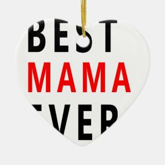 Best Mama Ever(3) Ceramic Ornament