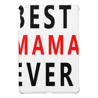 Best Mama Ever(3) Cover For The iPad Mini