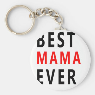 Best Mama Ever(3) Keychain