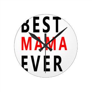 Best Mama Ever(3) Round Clock