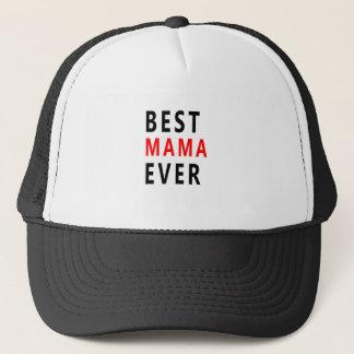Best Mama Ever(3) Trucker Hat