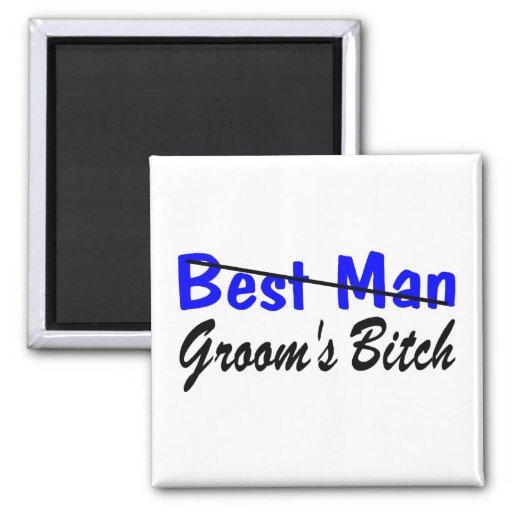 Best Man Grooms Bitch Square Magnet