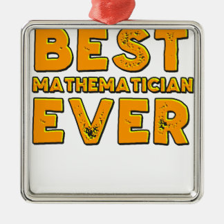 Best mathematician ever metal ornament