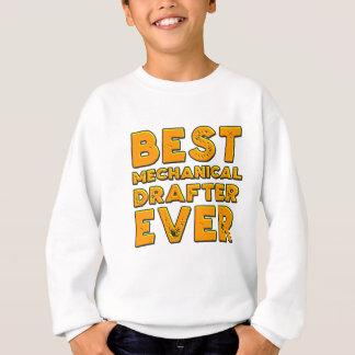 Best mechanical draftsman ever sweatshirt