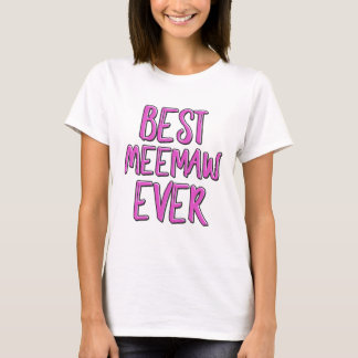 Best meemaw ever T-Shirt
