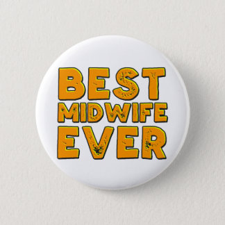 Best midwife ever 2 inch round button