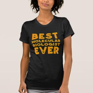 Best molecular biologist ever T-Shirt