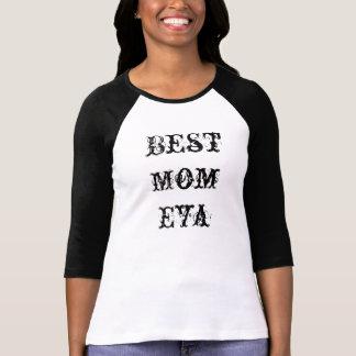 Best Mom Eva T-Shirt