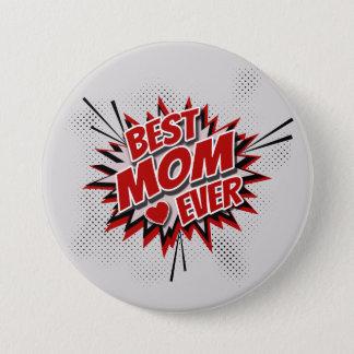 Best Mom Ever 3 Inch Round Button