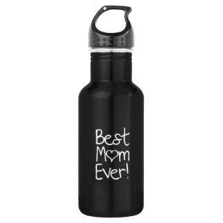 Best Mom Ever! 532 Ml Water Bottle