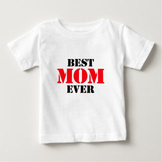 Best Mom Ever Baby T-Shirt